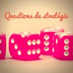 Petite question stratégie